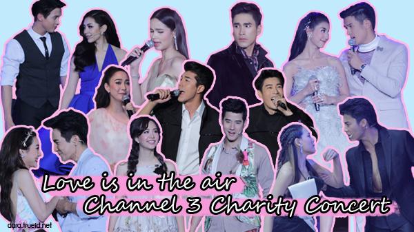 รูปเยอะมาก!! ช่อง 3 จัดเต็ม ขนนักแสดงกว่า 200 ชีวิตเสิร์ฟความฟิน ในงาน Love is in the air Channel3 Charity Concert
