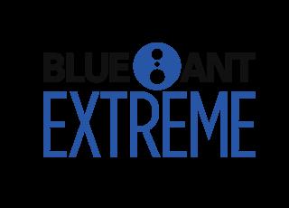 BLUE ANT EXTREME