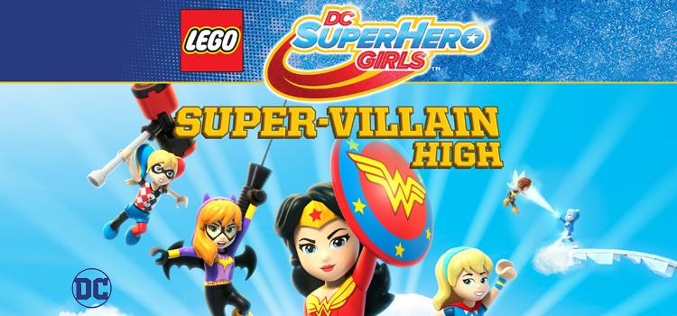Lego DC Super Hero Girls: Super-Villain High Lego DC Super Hero Girls: Super-Villain High