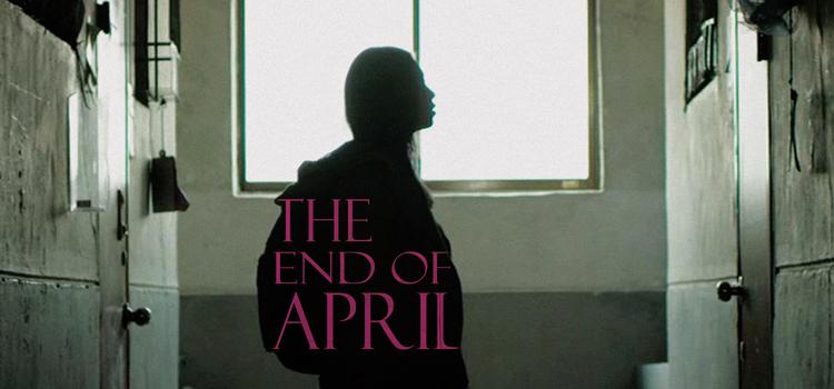 END OF APRIL ปริศนาเมษายน