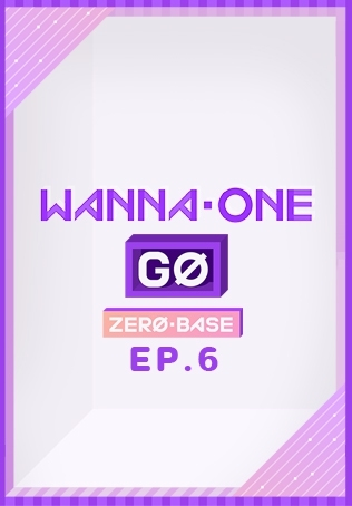 Wanna One Go: Zero Base ตอนที่ 6