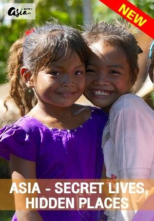 ASIA - SECRET LIVES, HIDDEN PLACES