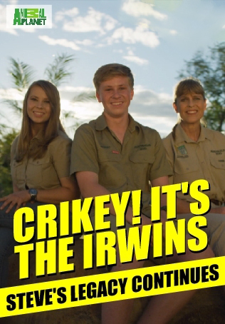 Crikey! It's the Irwins : STEVE'S LEGACY CONTINUES