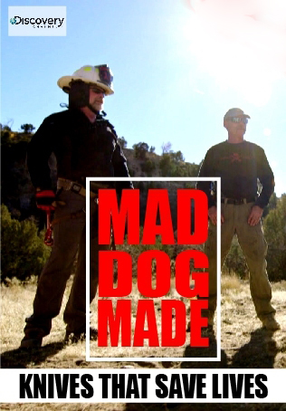 MAD DOG MADE : KNIVES THAT SAVE LIVES
