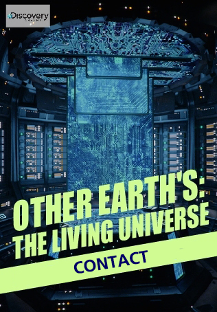 OTHER EARTH'S: THE LIVING UNIVERSE : CONTACT