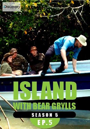 ISLAND WITH BEAR GRYLLS ปี 5 ตอนที่ 5