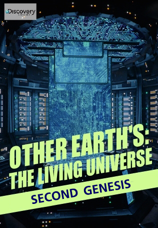 OTHER EARTH'S: THE LIVING UNIVERSE : SECOND GENESIS