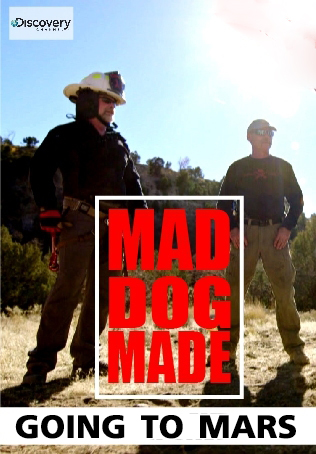 MAD DOG MADE : GOING TO MARS