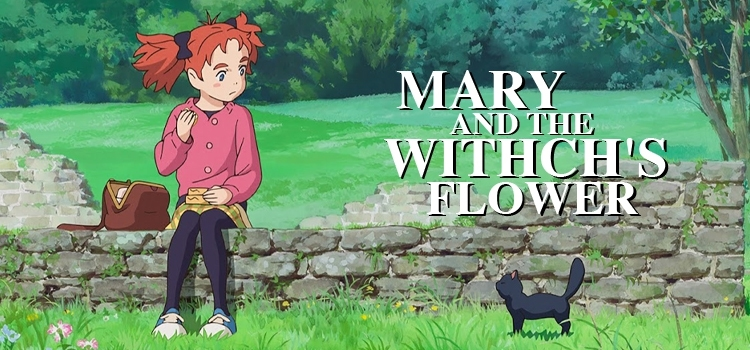 Mary and the Witch's Flower แมรี่ผจญแดนแม่มด