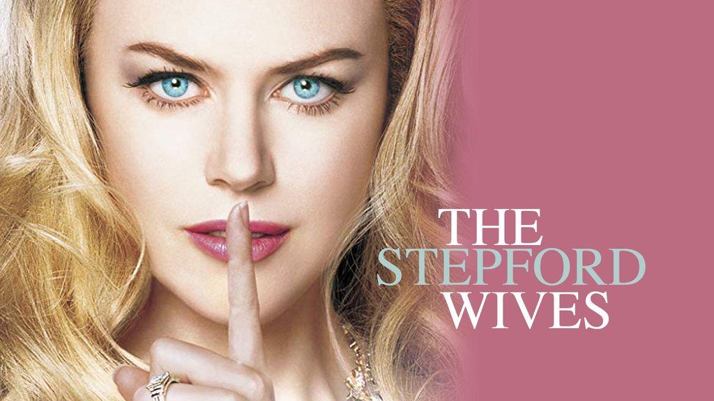 The Stepford Wives สเต็ปฟอร์ด ไวฟส์ เมืองนี้มีแต่ยอดภรรยา