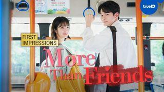 """First Impressions: ความรู้สึกแรกที่มีต่อซีรีส์เกาหลี """"More Than Friends"""""""