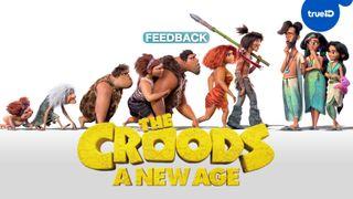 """ฟีดแบกหนัง """"The Croods: A New Age"""" การกลับมาของตระกูล..ยุคหิน"""