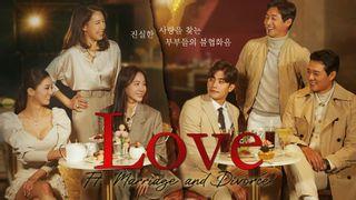 เรื่องย่อซีรีส์เกาหลี Love (Ft. Marriage And Divorce) ตอนล่าสุด
