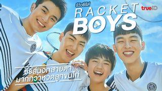 """รีวิวซีรีส์ """"Racket Boys"""" เรื่องใหม่นอกสายตา ที่มีอะไรดีมากกว่าหวดลูกขนไก่"""