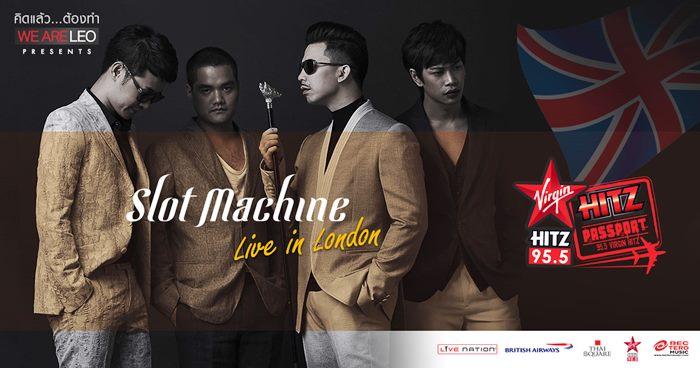 คลื่น 95.5 Virgin HitZ พาบิน กรุงลอนดอน ฟรี! กับคอนเสิร์ต SLOT MACHINE LIVE IN LONDON