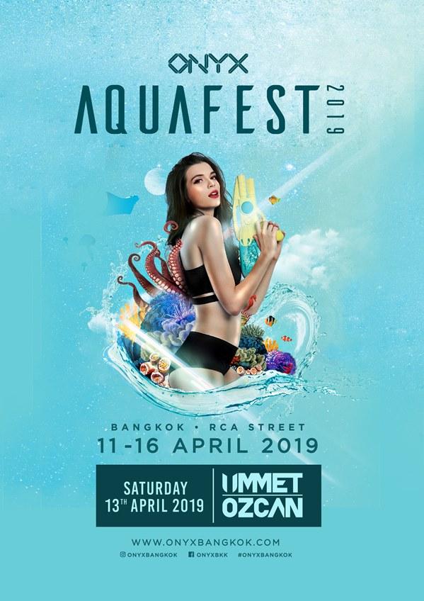 ONYX BANGKOK ชวนฉลองสงกรานต์กับ AQUAFEST 2019