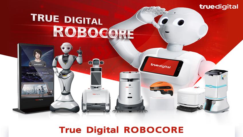 True Digital RoboCore หุ่นยนต์อัจฉริยะครบวงจรสำหรับธุรกิจสมัยใหม่