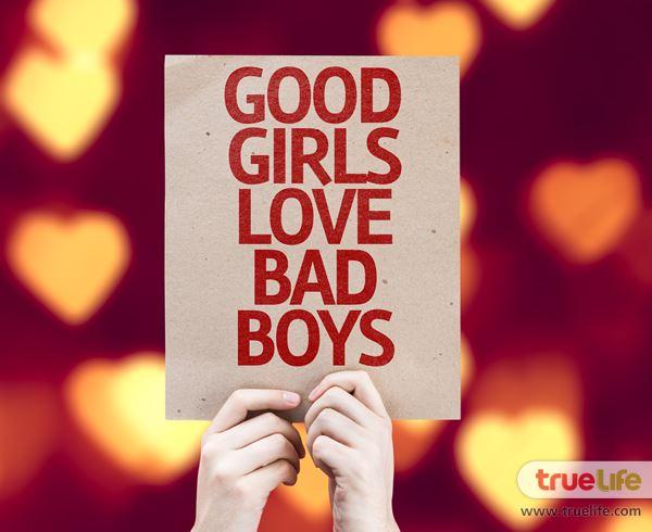 ทำไมผู้หญิงถึงหลงใหลผู้ชาย Bad Boy