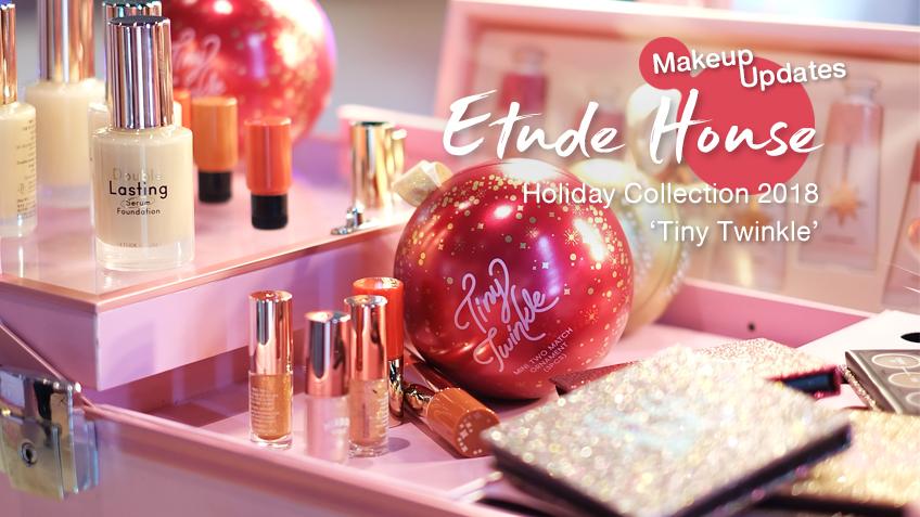 [Makeup Updates] น่ารักวิ้งวับสุด! ✨ กับ HOLIDAY COLLECTION 2018 จาก ETUDE กลิตเตอร์แน่น ไอเท็มน่ารักเพียบ!